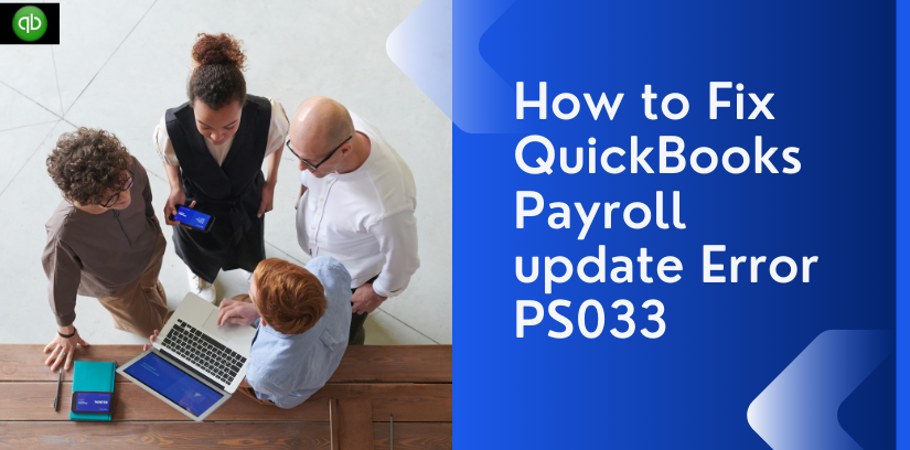 How to Fix QuickBooks Payroll update Error PS033